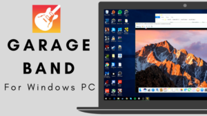 GarageBand for PC - How to Download On Windows 10