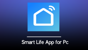 How to download and install Smart Life App for PC Windows
