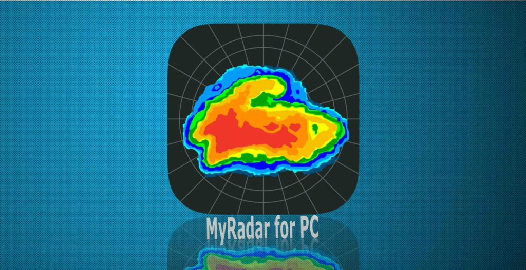MyRadar for PC - How to  Download and install on Windows