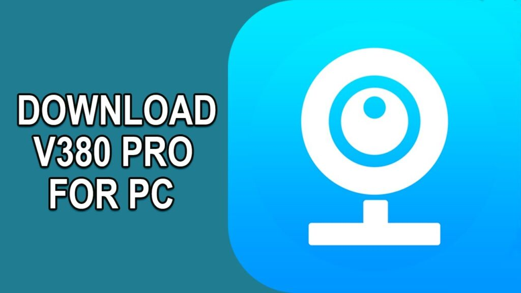 Download V380 Pro for PC on Windows 7,8,10 and MAC