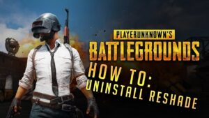 How you can Uninstall Reshade from PUBG in Windows