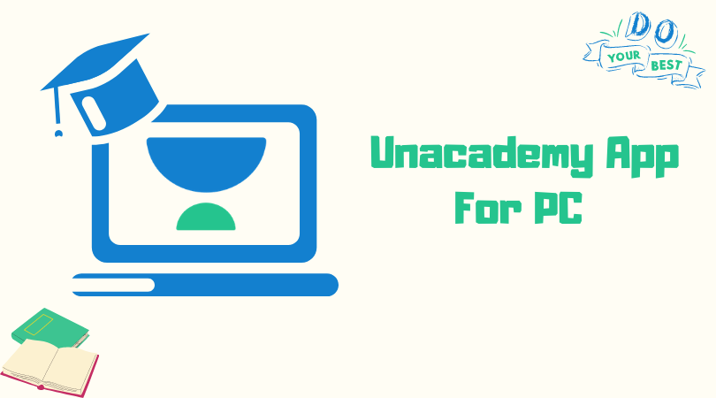 Download Unacademy Learning App for PC, Windows 7/8/10 and Laptop