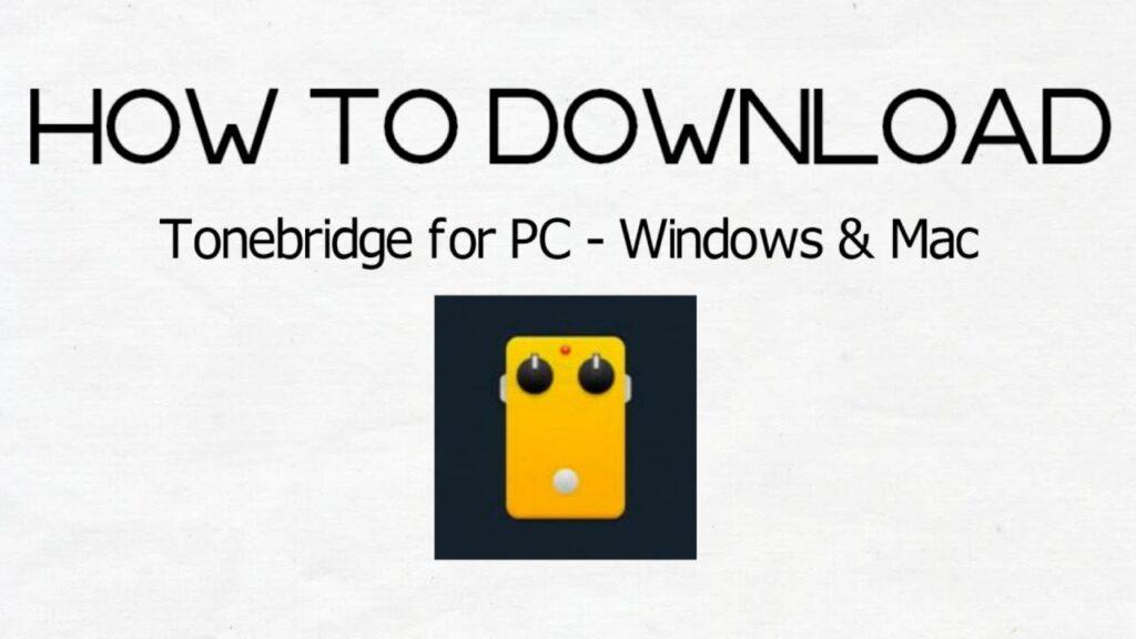Tonebridge App for PC - Download On Windows 7, 8, 10 and MAC