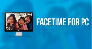 Facetime App for PC and MAC Download Free