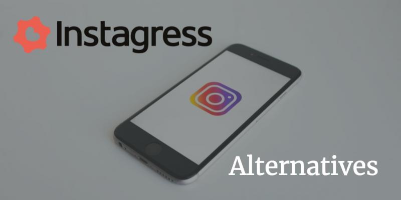 Best Instagress Alternatives- Top 4 Replacement 2021